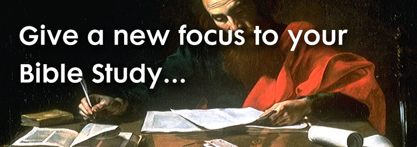 Give new Focus to your Bible Study...